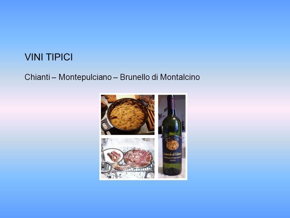 VINI TIPICI Chianti – Montepulciano – Brunello di Montalcino