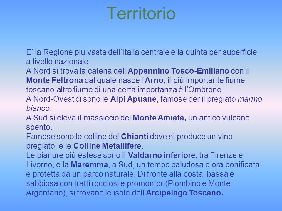 Territorio E' la Regione più vasta dell'Italia centrale e la quinta per superficie a livello nazionale.