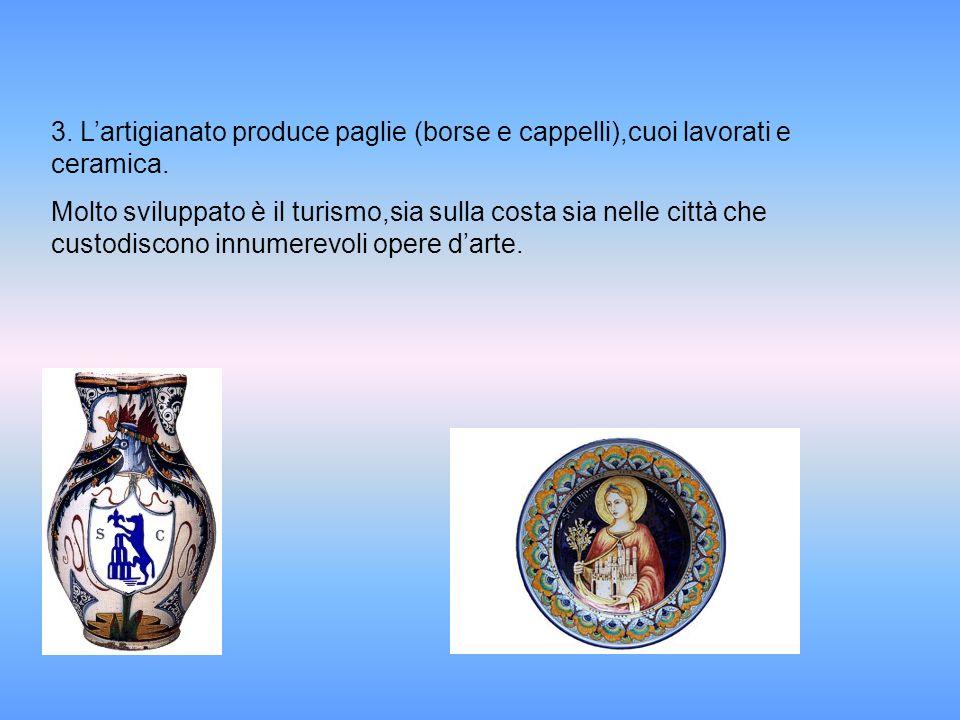 3. L'artigianato produce paglie (borse e cappelli),cuoi lavorati e ceramica.