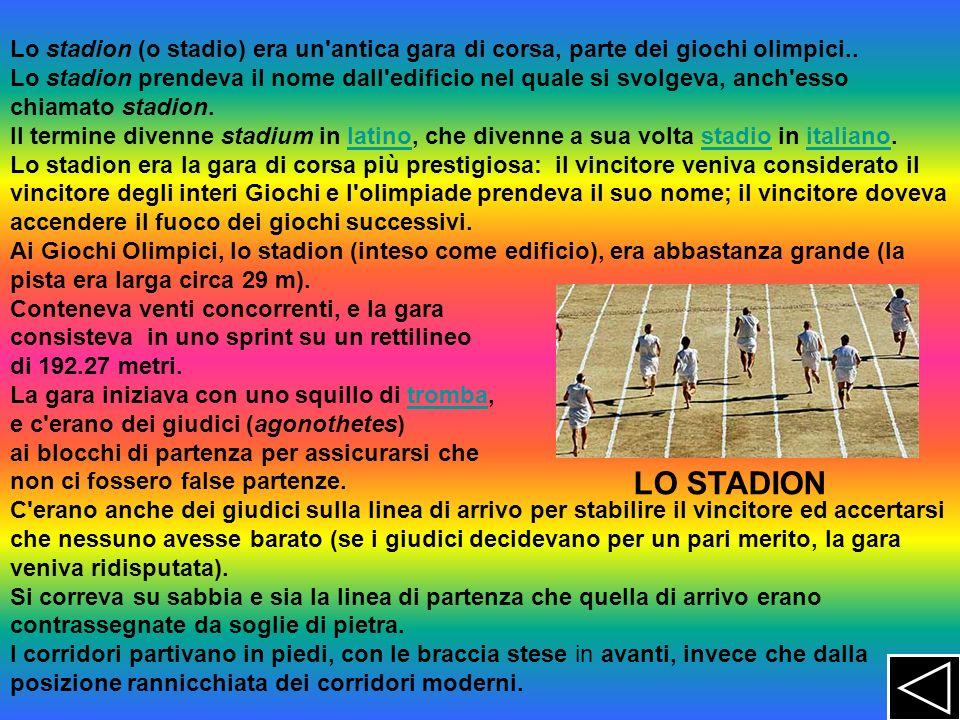 Lo stadion (o stadio) era un antica gara di corsa, parte dei giochi olimpici..