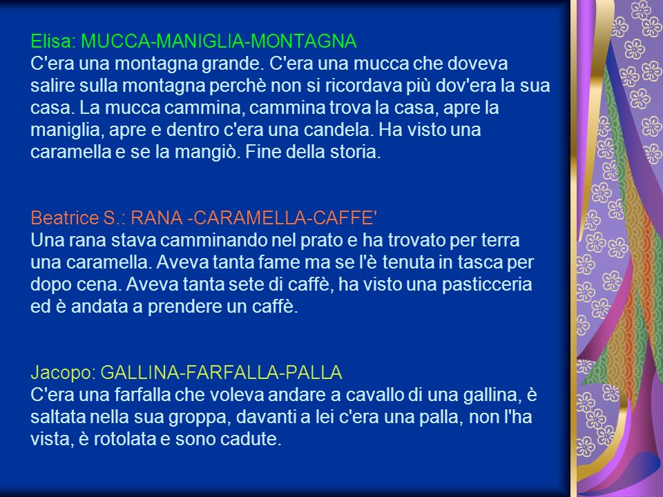 Elisa: MUCCA-MANIGLIA-MONTAGNA C era una montagna grande