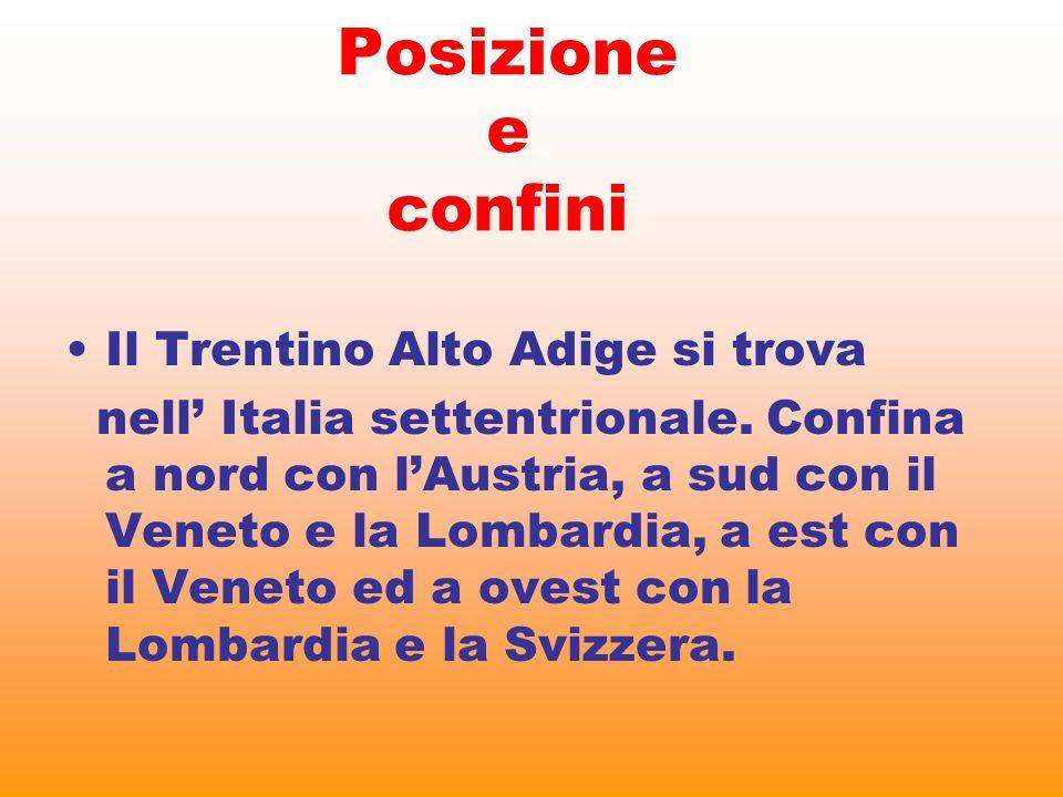 Posizione e confini Il Trentino Alto Adige si trova