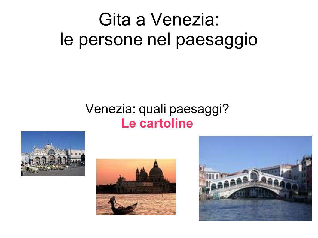 Gita a Venezia: le persone nel paesaggio