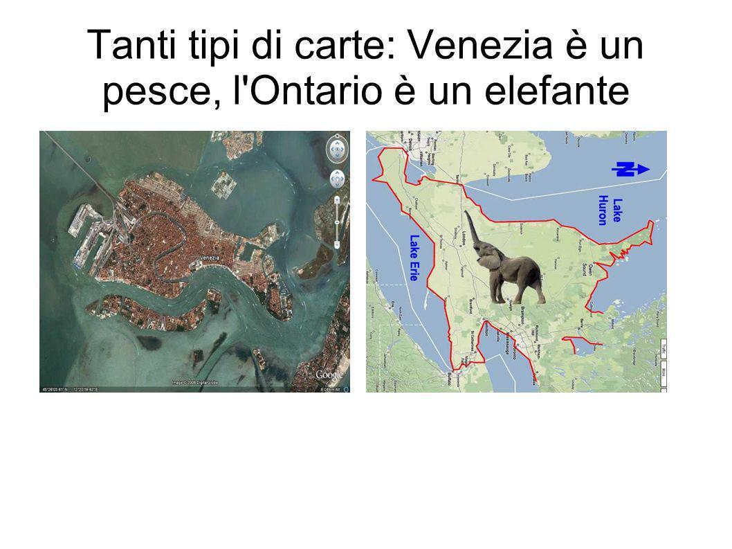 Tanti tipi di carte: Venezia è un pesce, l Ontario è un elefante