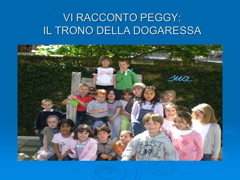 VI RACCONTO PEGGY: IL TRONO DELLA DOGARESSA