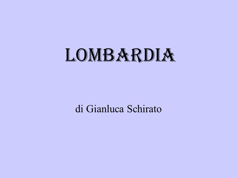 LOMBARDIA di Gianluca Schirato