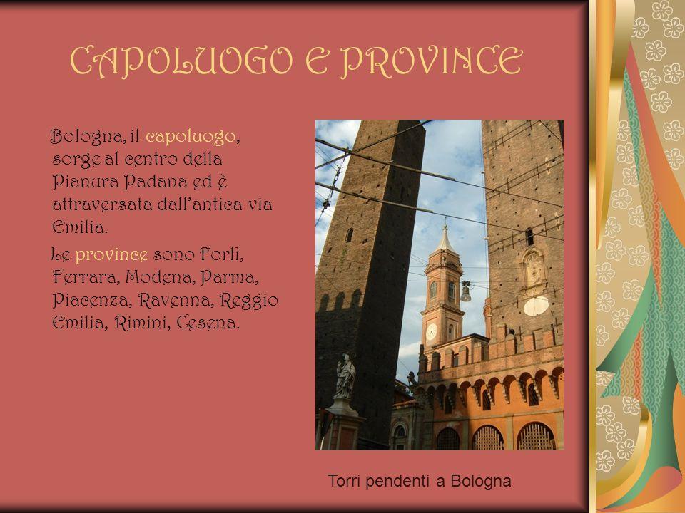CAPOLUOGO E PROVINCEBologna, il capoluogo, sorge al centro della Pianura Padana ed è attraversata dall'antica via Emilia.