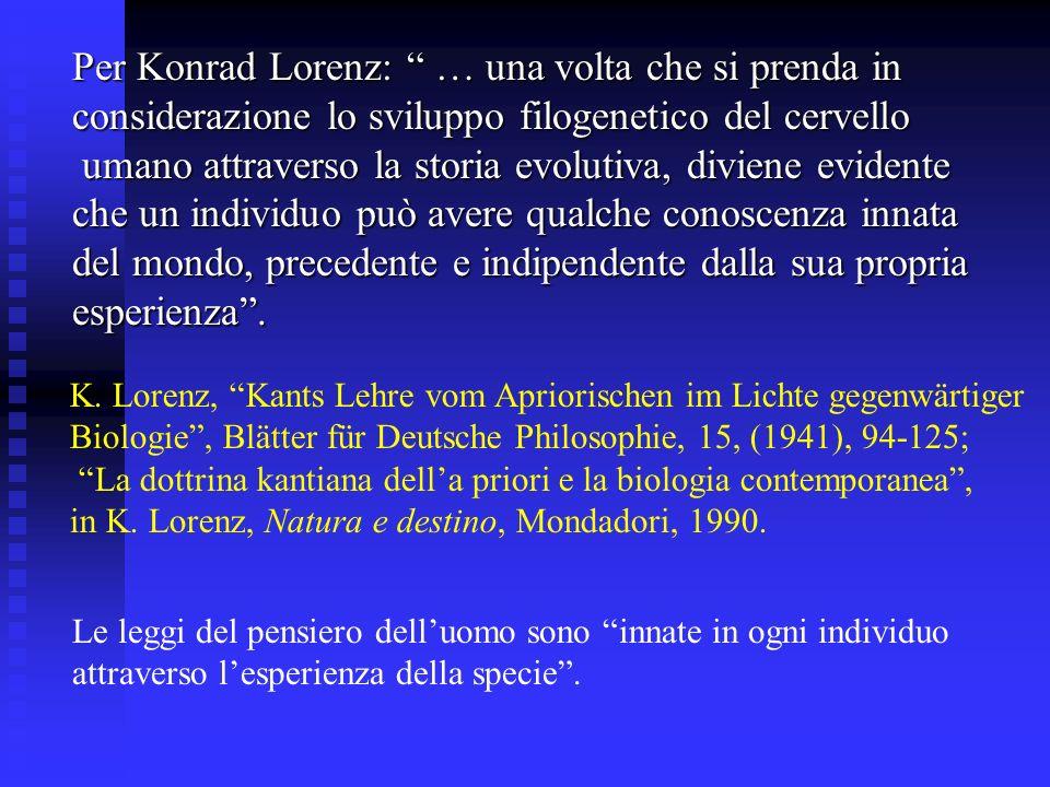 Per Konrad Lorenz: … una volta che si prenda in