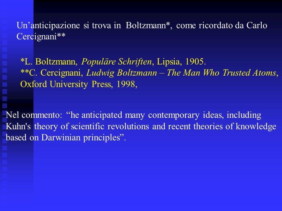 Un'anticipazione si trova in Boltzmann*, come ricordato da Carlo