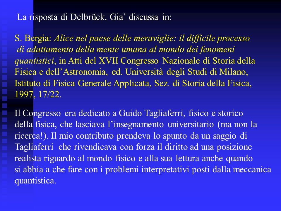 La risposta di Delbrück. Gia` discussa in: