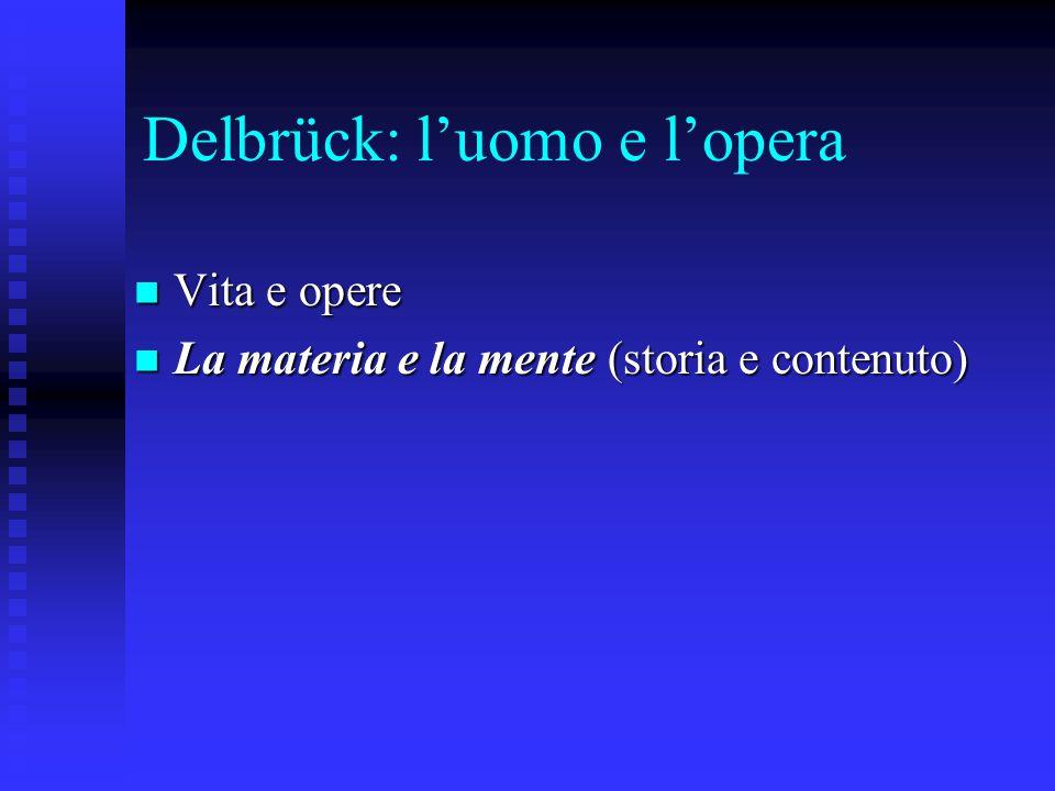 Delbrück: l'uomo e l'opera