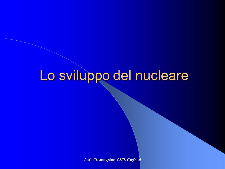 Lo sviluppo del nucleare