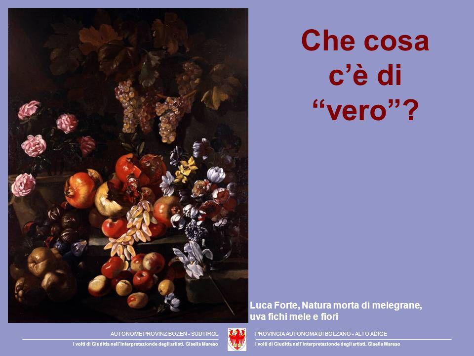 Che cosa c'è di vero Luca Forte, Natura morta di melegrane, uva fichi mele e fiori. AUTONOME PROVINZ BOZEN - SÜDTIROL.