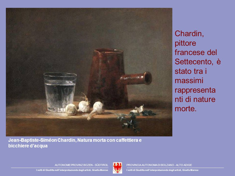 Chardin, pittore francese del Settecento, è stato tra i massimi rappresentanti di nature morte.