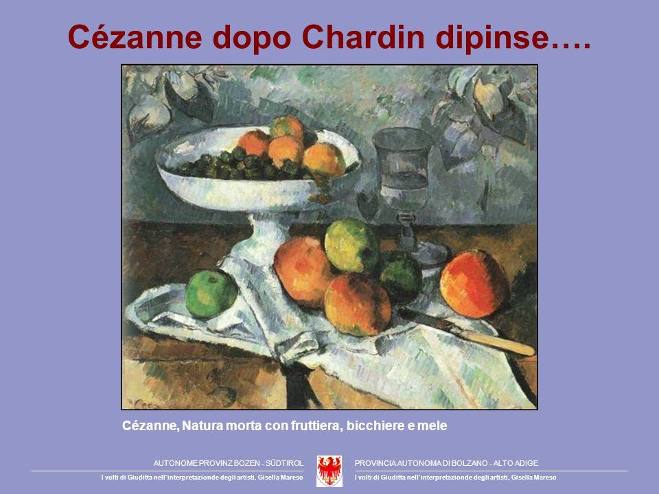 Cézanne dopo Chardin dipinse….
