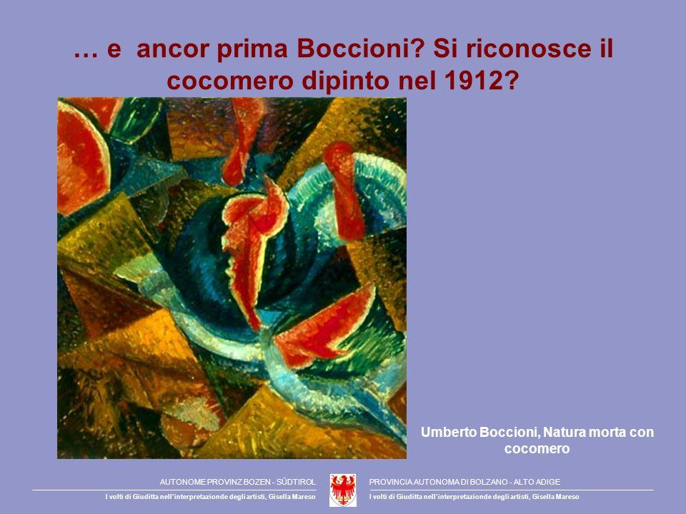 … e ancor prima Boccioni Si riconosce il cocomero dipinto nel 1912