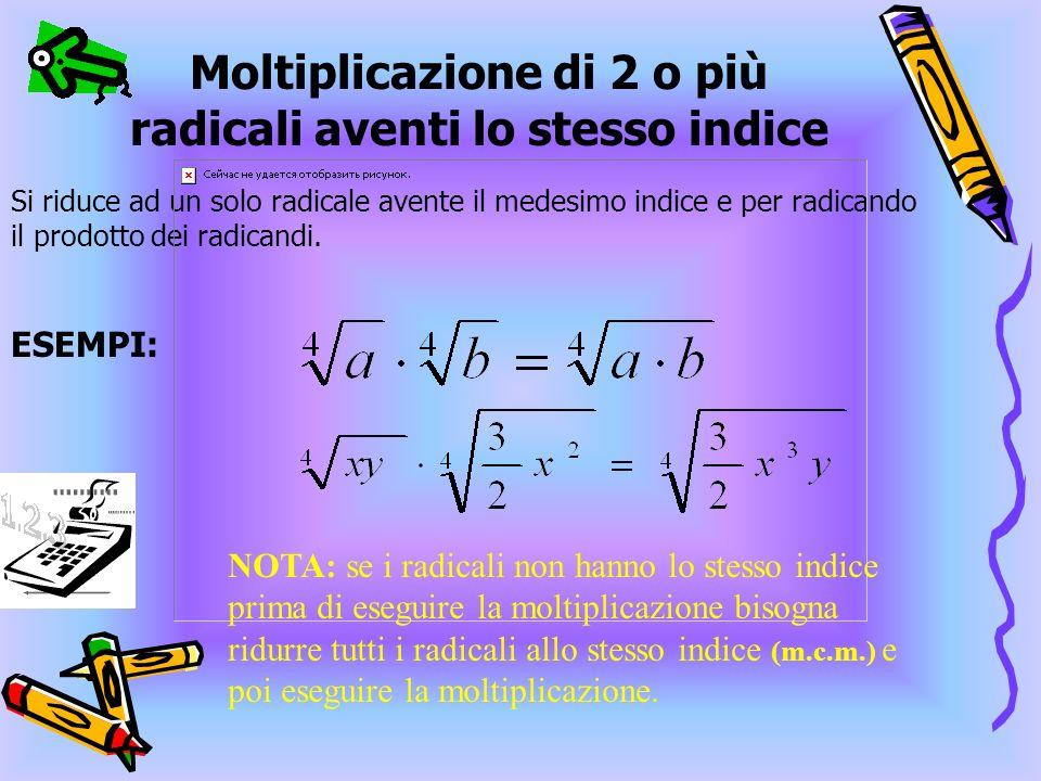 Moltiplicazione di 2 o più radicali aventi lo stesso indice