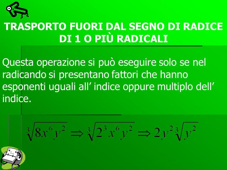 TRASPORTO FUORI DAL SEGNO DI RADICE DI 1 O PIÙ RADICALI