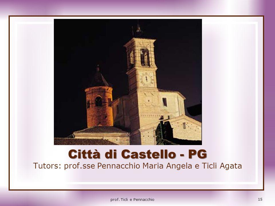 Tutors: prof.sse Pennacchio Maria Angela e Ticli Agata