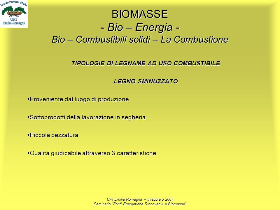 BIOMASSE - Bio – Energia - Bio – Combustibili solidi – La Combustione