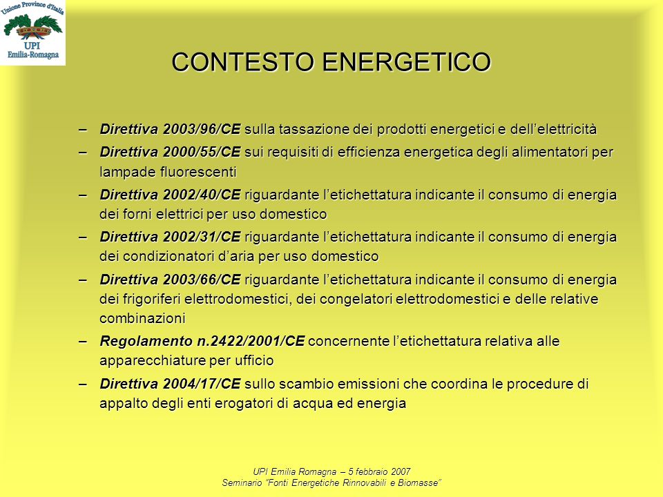 CONTESTO ENERGETICO Direttiva 2003/96/CE sulla tassazione dei prodotti energetici e dell'elettricità.