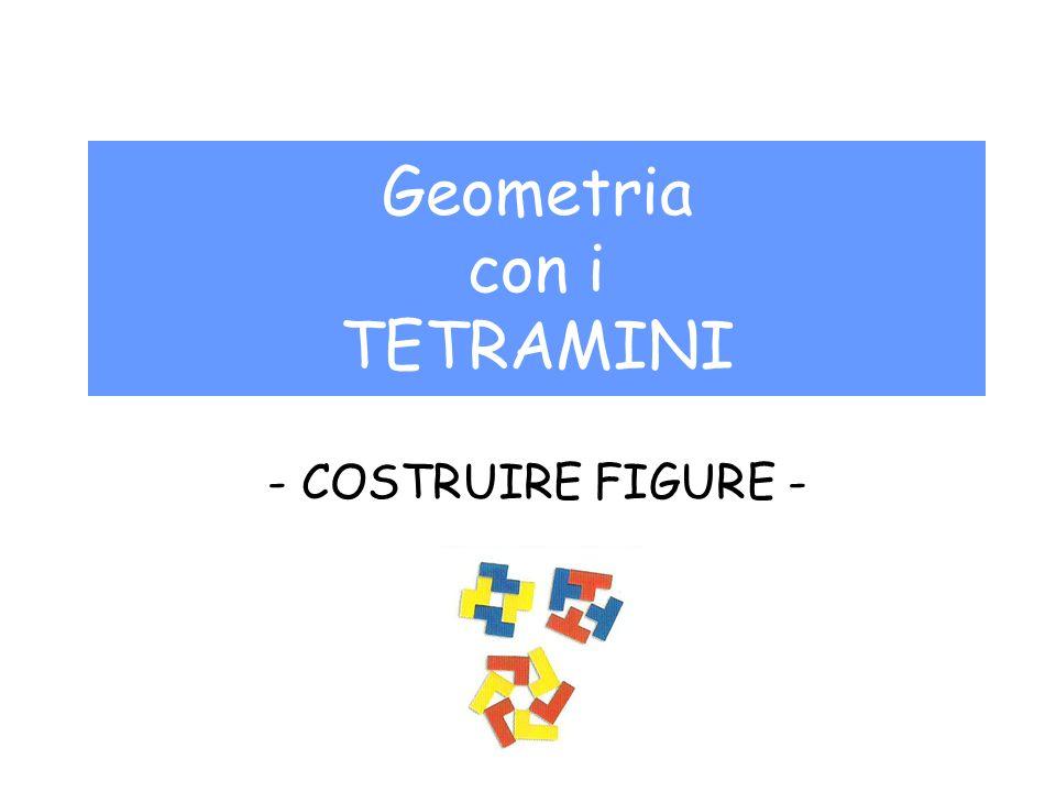 Geometria con i TETRAMINI