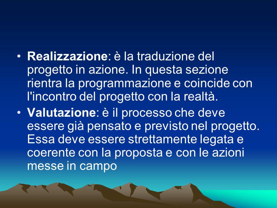 Realizzazione: è la traduzione del progetto in azione