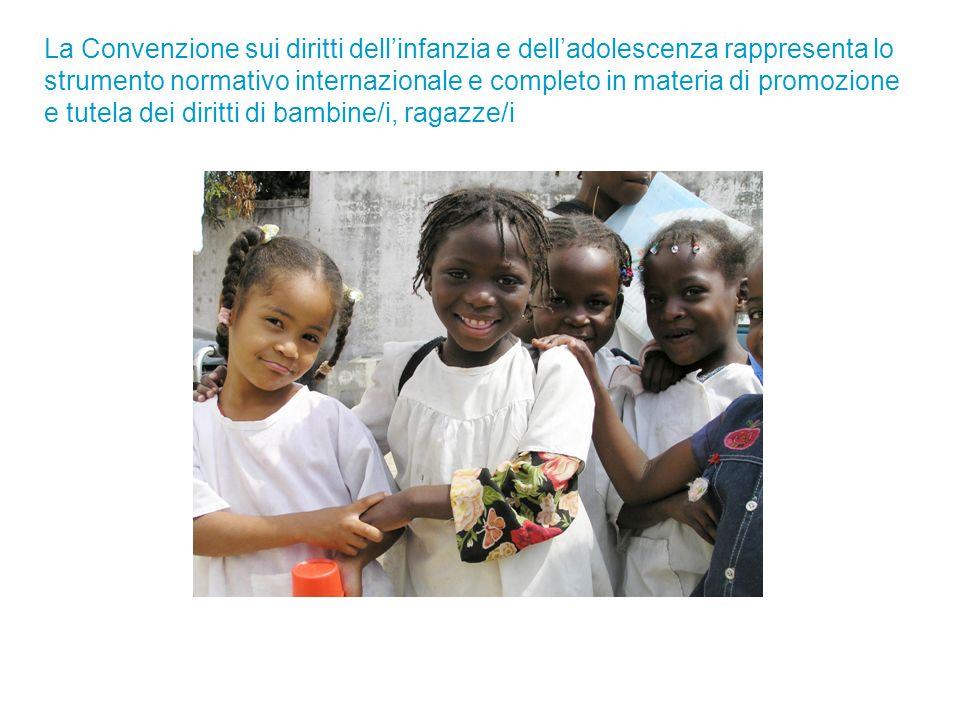 La Convenzione sui diritti dell'infanzia e dell'adolescenza rappresenta lo strumento normativo internazionale e completo in materia di promozione e tutela dei diritti di bambine/i, ragazze/i