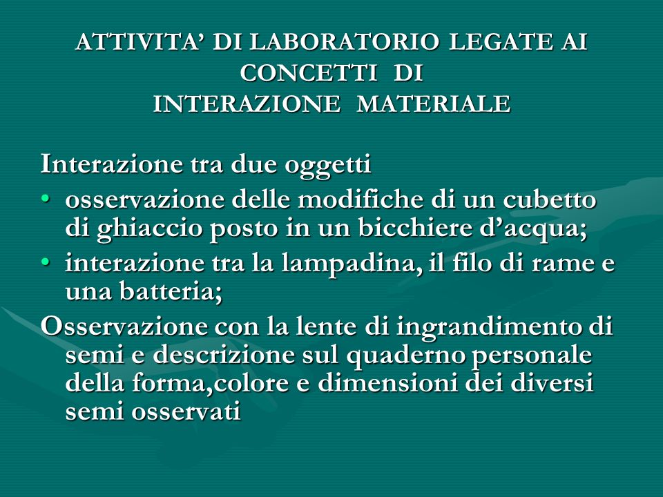 ATTIVITA' DI LABORATORIO LEGATE AI CONCETTI DI INTERAZIONE MATERIALE