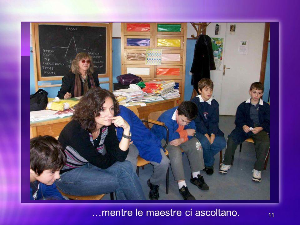 …mentre le maestre ci ascoltano.