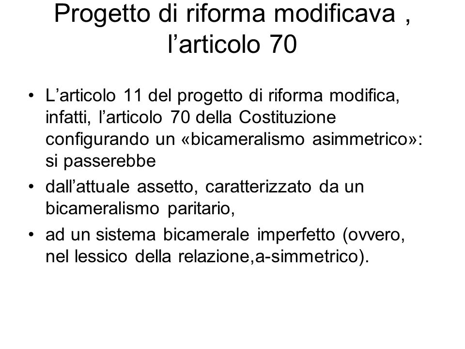 Progetto di riforma modificava , l'articolo 70
