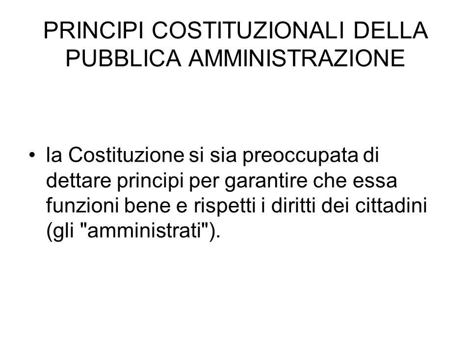 PRINCIPI COSTITUZIONALI DELLA PUBBLICA AMMINISTRAZIONE