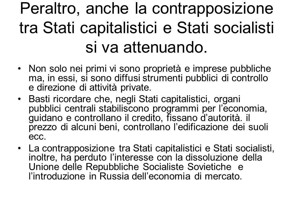 Peraltro, anche la contrapposizione tra Stati capitalistici e Stati socialisti si va attenuando.