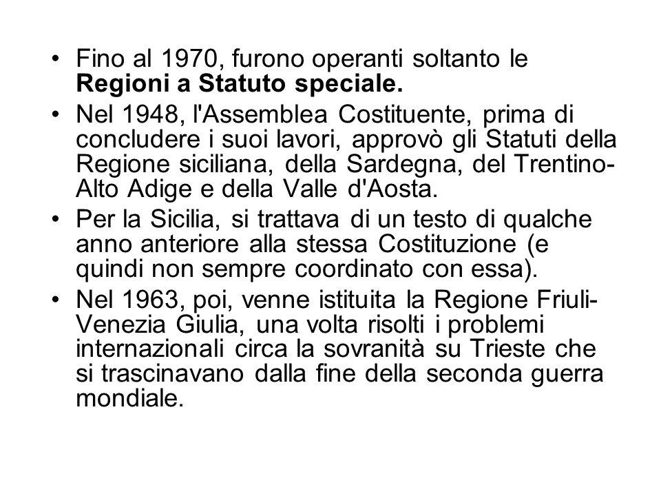 Fino al 1970, furono operanti soltanto le Regioni a Statuto speciale.