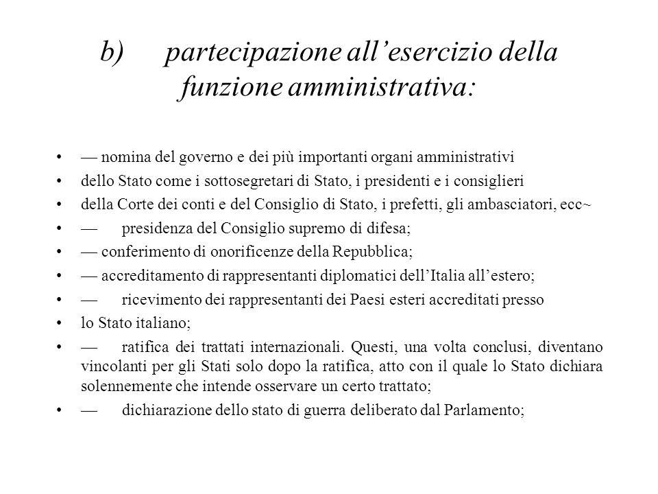 b) partecipazione all'esercizio della funzione amministrativa: