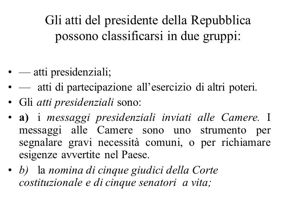 Gli atti del presidente della Repubblica possono classificarsi in due gruppi: