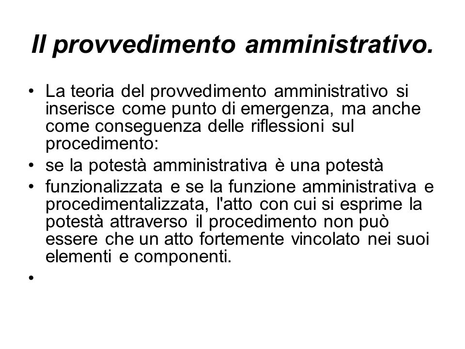 Il provvedimento amministrativo.