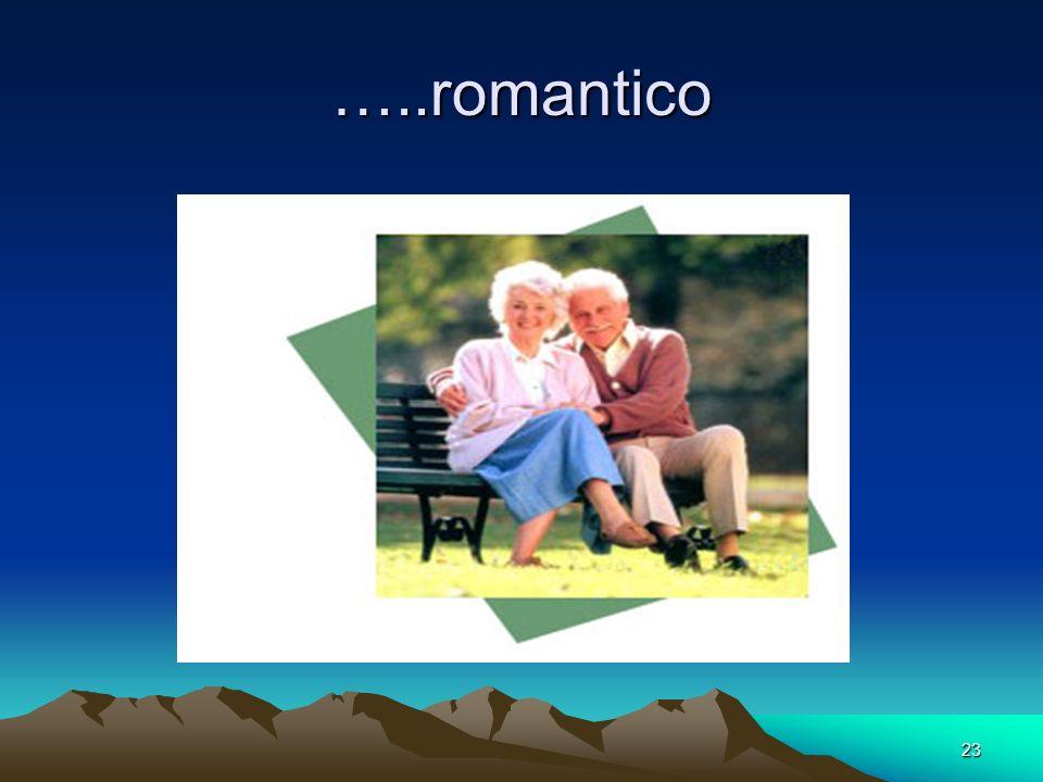 …..romantico