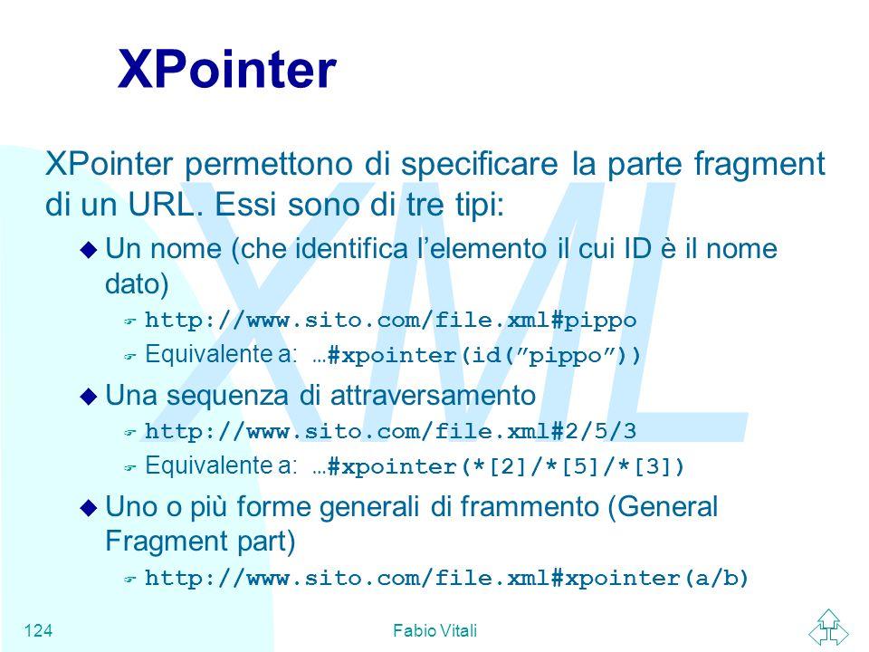 XPointerXPointer permettono di specificare la parte fragment di un URL. Essi sono di tre tipi: