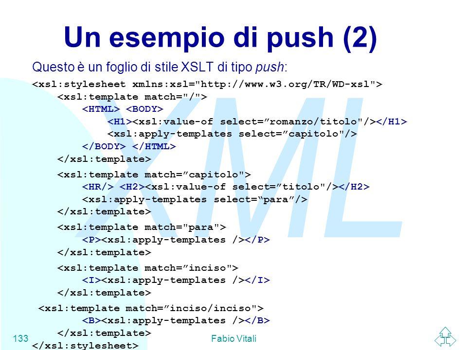 Un esempio di push (2) Questo è un foglio di stile XSLT di tipo push: