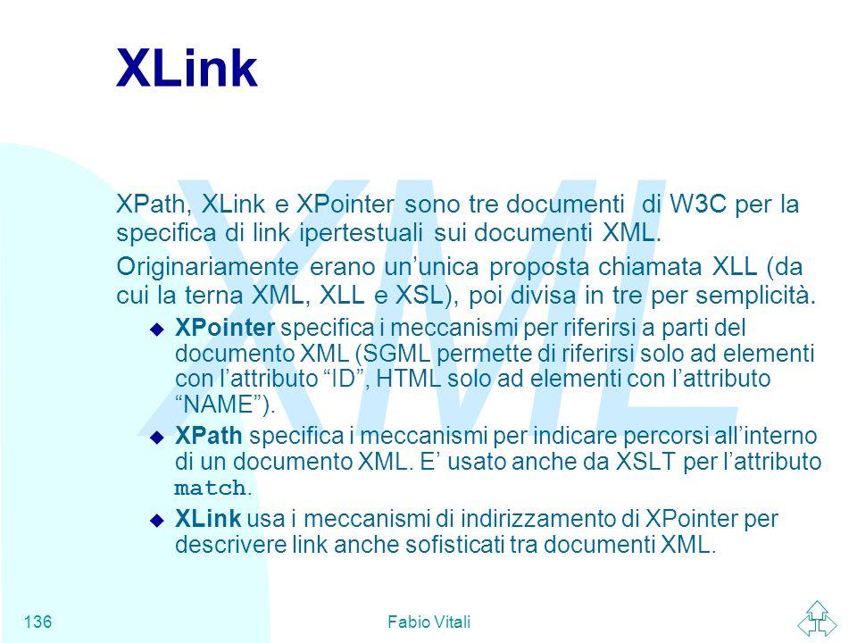 XLink XPath, XLink e XPointer sono tre documenti di W3C per la specifica di link ipertestuali sui documenti XML.