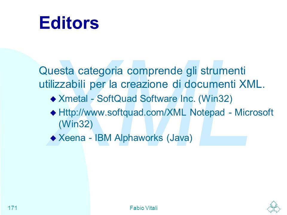 Editors Questa categoria comprende gli strumenti utilizzabili per la creazione di documenti XML. Xmetal - SoftQuad Software Inc. (Win32)