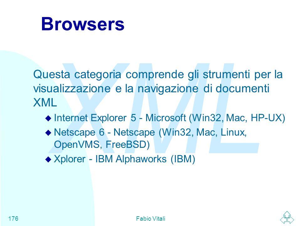 Browsers Questa categoria comprende gli strumenti per la visualizzazione e la navigazione di documenti XML.