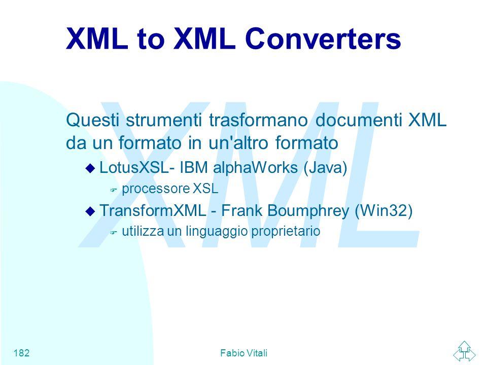 XML to XML ConvertersQuesti strumenti trasformano documenti XML da un formato in un altro formato. LotusXSL- IBM alphaWorks (Java)