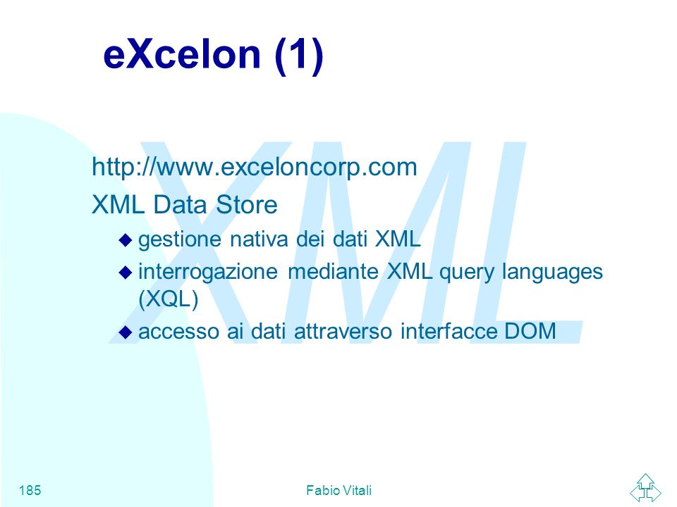 eXcelon (1) http://www.exceloncorp.com XML Data Store
