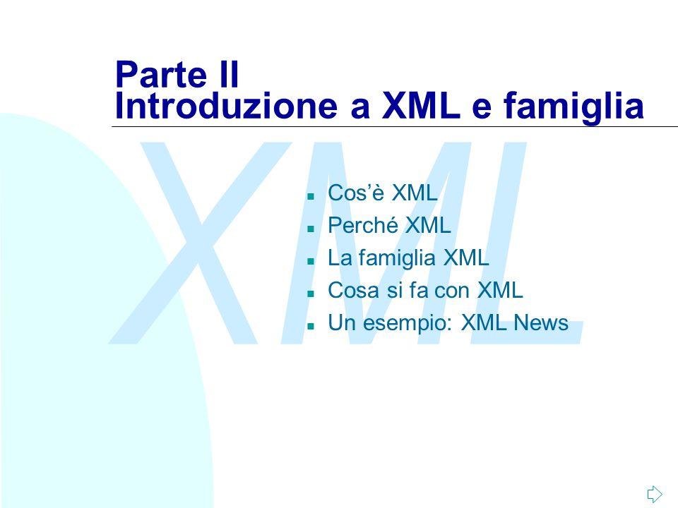 Parte II Introduzione a XML e famiglia