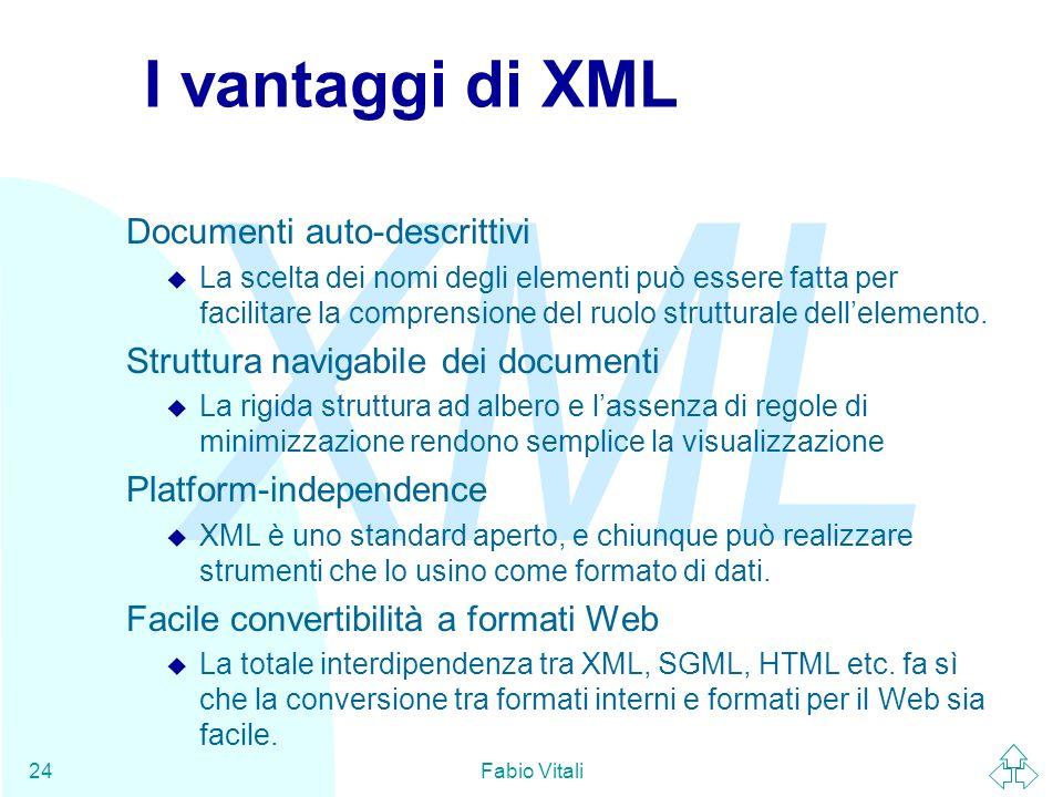 I vantaggi di XML Documenti auto-descrittivi
