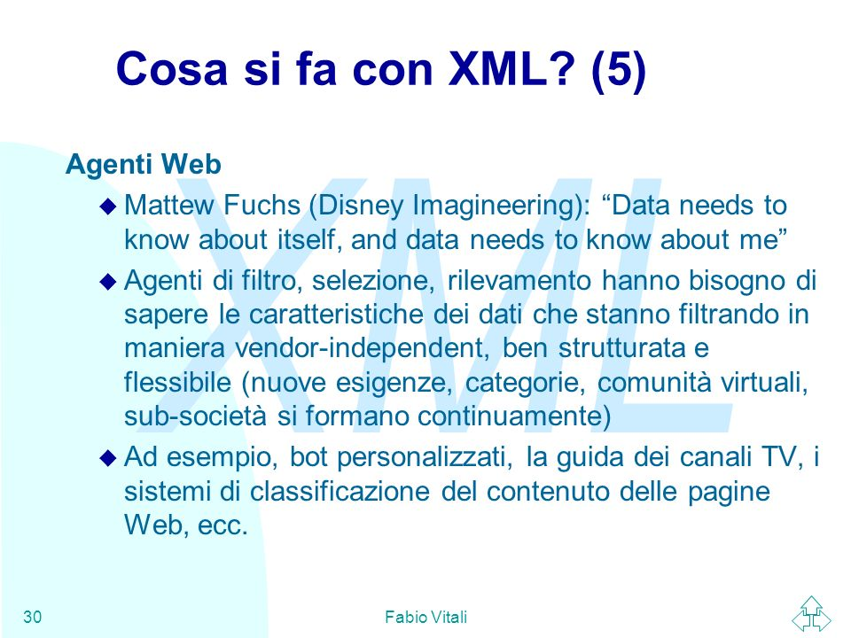 Cosa si fa con XML (5) Agenti Web