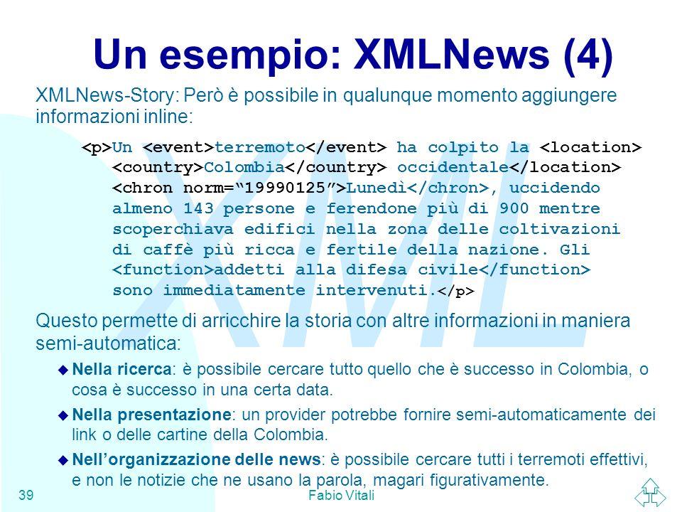 Un esempio: XMLNews (4)XMLNews-Story: Però è possibile in qualunque momento aggiungere informazioni inline: