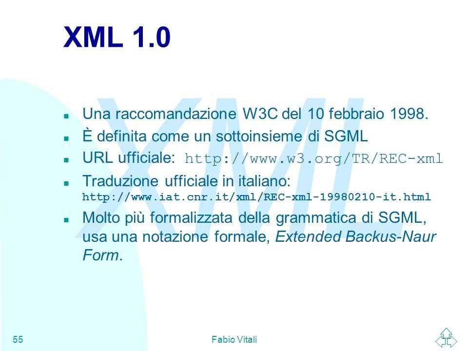 XML 1.0 Una raccomandazione W3C del 10 febbraio 1998.